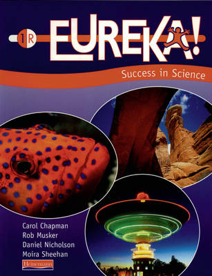 Eureka! 1 Red Pupil Book by Carol Chapman, Rob Musker, Daniel Nicholson, Moira Sheehan