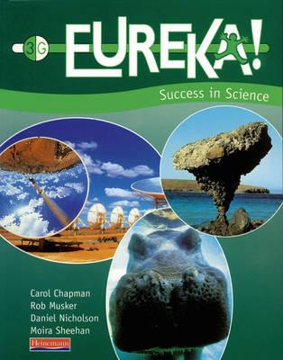 Eureka! 3 Green Pupil Book by Carol Chapman, Rob Musker, Daniel Nicholson, Moira Sheehan