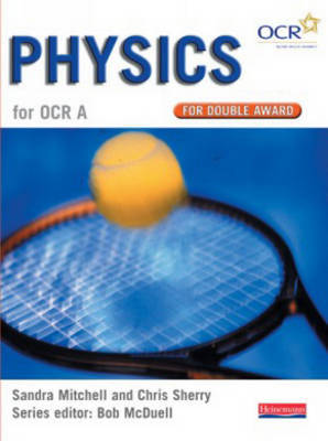 GCSE Science for OCR A Physics Double Award Book by Sandra K. Mitchell, Chris Sherry