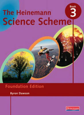 The Heinemann Science Scheme: Foundation Edition Book 3 by Byron Dawson