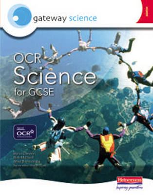 Gateway Science: OCR Science for GCSE Higher Student Book by Byron Dawson, Bob McDuell, Michael Brimicombe