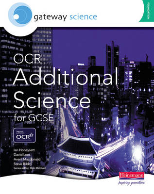 Gateway Science OCR Additional Science for GCSE Foundation Student Book by Ian Honeysett