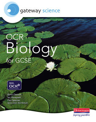 Gateway Science: OCR Science for GCSE: Biology Student Book by Ian Honeysett, Paul Spencer, Byron Dawson