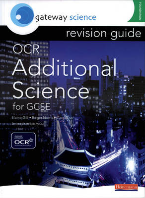 Gateway Science: OCR GCSE Additional Science Revision Guide Foundation by