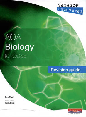 Science Uncovered: AQA GCSE Biology Revision Guide by