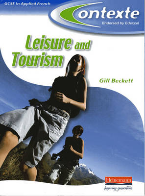 Contexte Leisure & Tourism GCSE Applied French Student Book by Gill Beckett, Nancy Brannon