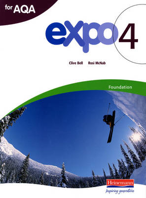 Expo 4 AQA Foundation Student Book by Clive Bell
