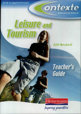 Contexte (Leisure and Tourism) Edexcel Applied French GCSE Teacher's CDROM by Gill Beckett