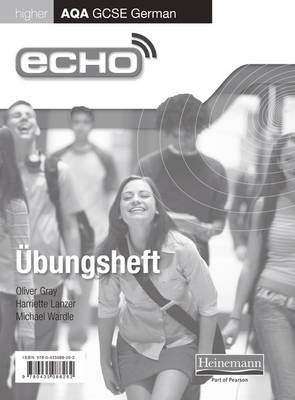 Echo AQA GCSE German Higher Workbook 8 Pack by Oliver Gray, Harriette Lanzer, Michael Wardle