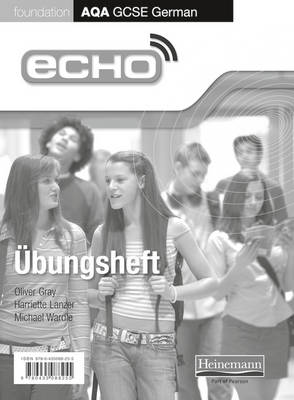 Echo AQA GCSE German Foundation Workbook by Michael Wardle