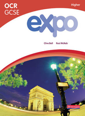 Expo OCR GCSE French Higher Student Book Higher Student Book by Clive Bell, Rosi McNab