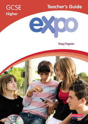 Expo (OCR& AQA) GCSE French Higher Teacher's Guide & CD-ROM by Tracy Traynor