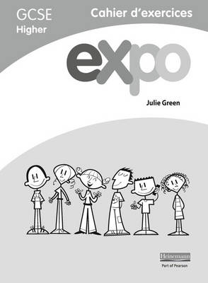 Expo (AQA&OCR) GCSE French Higher Workbooks by Julie Green