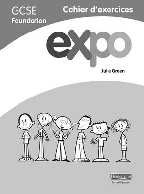 Expo (AQA&OCR) GCSE French Foundation Workbook Pack of 8 by Julie Green