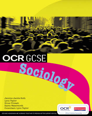 OCR GCSE Sociology Student Book by Lynn Taylor, Jannine Jacobs-Roth, Karen Waterworth