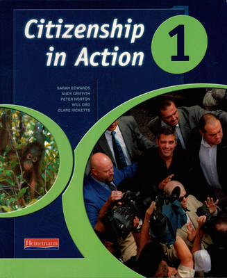 Citizenship in Action Book 1 by Peter Norton, Sarah Edwards, Andy Griffith, Will Ord