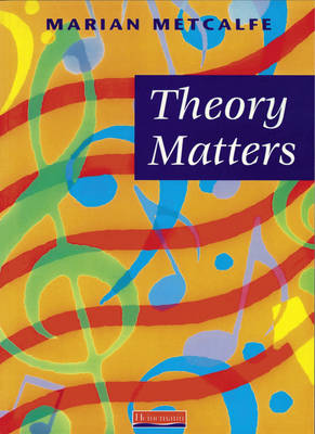 Theory Matters Pupil Book by Marian Metcalfe
