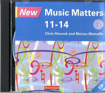 New Music Matters 11-14 Audio CD 3 by Chris Hiscock, Marian Metcalfe, Andy Murray