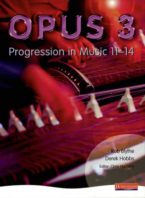 Opus: Student Book 3 Progression in Music 11-14 by Rob Blythe