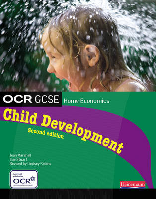 OCR GCSE Home Economics Child Development Student Book by Jean Marshall, Sue Stuart, Lindsey Robins