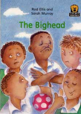 The Bighead by Rod Ellis, Sarah Murray