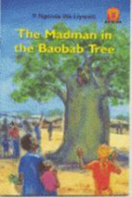 The Madman in the Baobab Tree by P. Ngenda Wa Liywalii