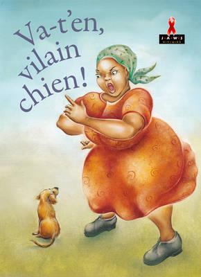 Va-t'en, Vilain Chien! by