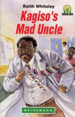 Kagiso's Mad Uncle by Keith Whiteley