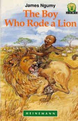 The Boy Who Rode a Lion by James Ngumy