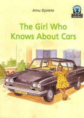 The Girl Who Knows About Cars by Amu Djoleto