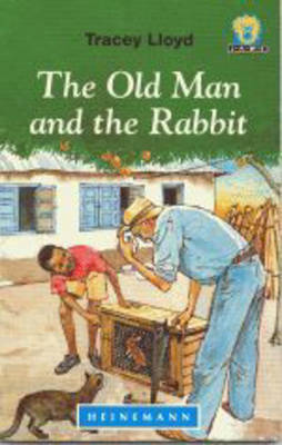 The Old Man and the Rabbit by Tracey Lloyd