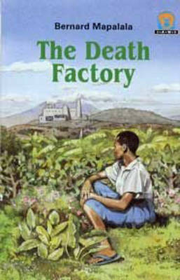 The Death Factory by Bernard Mapalala