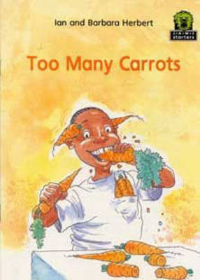 Too Many Carrots by Ian Herbert, Barbara N. Herbert
