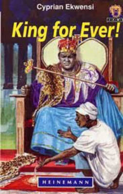 King For Ever! by Cyprian Ekwensi
