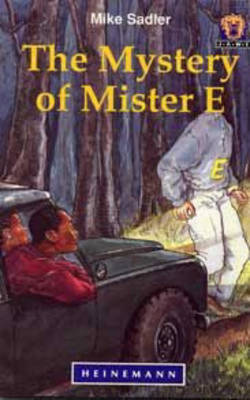The Mystery of Mister E by Mike Sadler