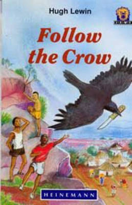 Follow the Crow by Hugh Lewin