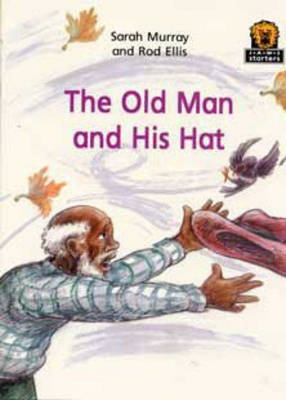 The Old Man and His Hat by Sarah Murray, Rod Ellis