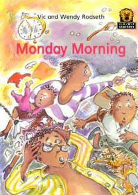 Monday Morning by Vic Rodseth, Wendy Rodseth