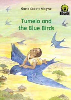 Tumelo and the Blue Birds by Gaele Sobott-Mogwe