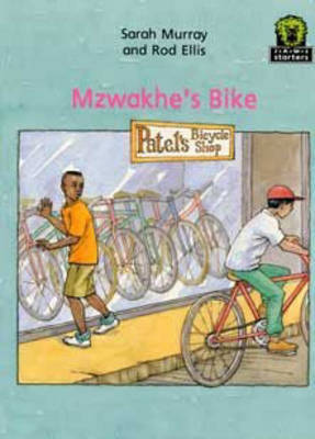 Mzwakhe's Bike by Rod Ellis, Sarah Murray