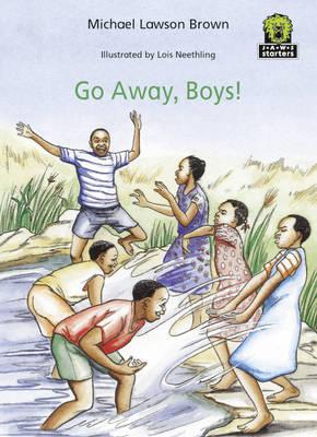 Go Away, Boys! by Michael Lawson Brown