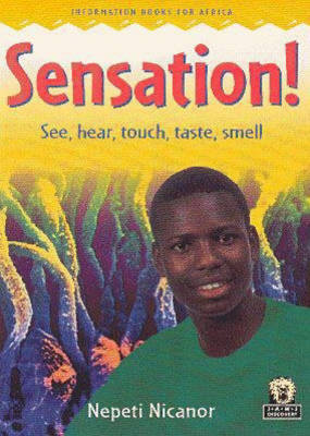 Sensation! See, Hear, Touch, Taste, Smell by Nepeti Nicanor