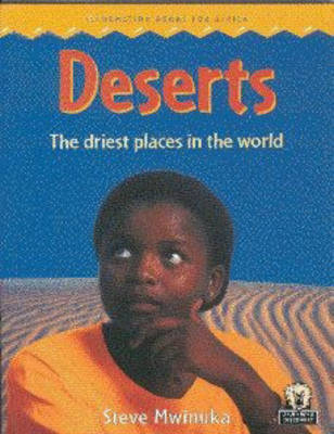 Deserts The Driest Places in the World by Steve Mwinuka