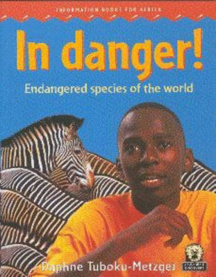 In Danger! Endangered Species of the World by Daphne Tuboku-Metzger