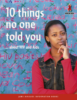 10 Things No-One Told You About HIV and AIDS by