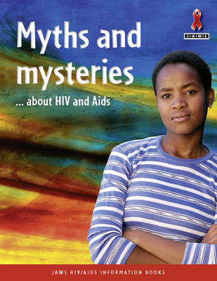 Myths and Mysteries About HIV and AIDS by