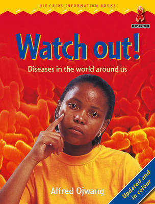 Watch Out! Diseases in the World Around Us by