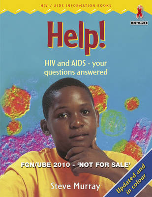 Help! HIV and AIDS - Your Questions Answered by