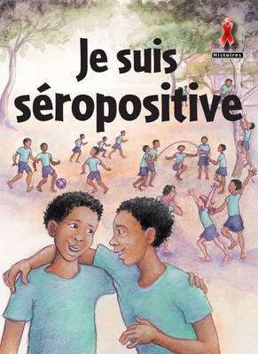 Je suis Seropositive by Wendy Flanagan
