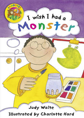 Jamboree Storytime Level B: I Wish I Had a Monster Little Book (6 Pack) by Judy Waite